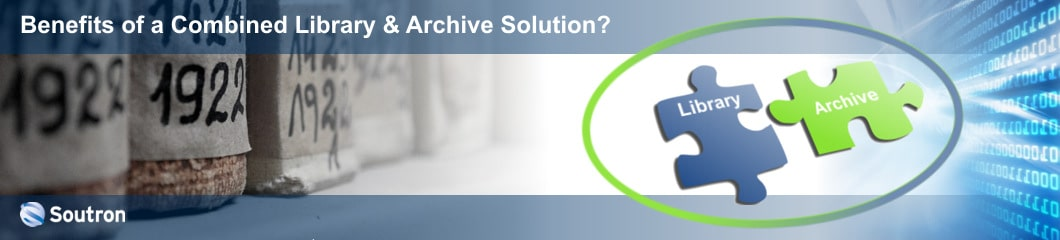 The benefits of a combined Library and Archive solution